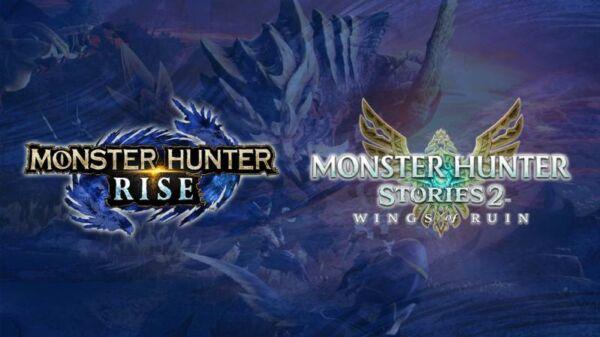 Monster Hunter Rise & Monster Hunter Stories 2: Wings of Ruin