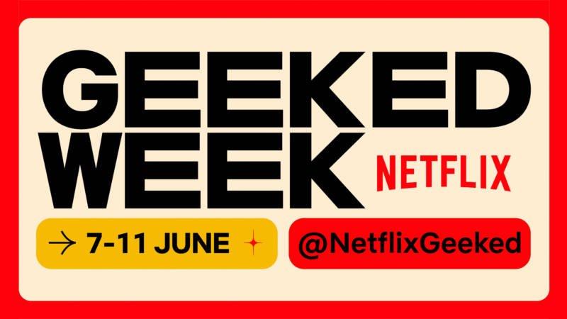 Summer Game Fest - Netflix Geeked Week